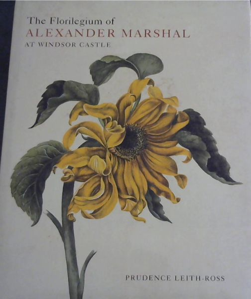 Image for The Florilegium of Alexander Marshal at Windsor Castle (Natural History Drawings at Windsor Castle S)