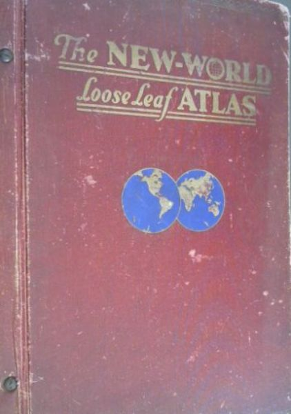 Image for The New World Loose Leaf Atlas - containing New and Complete Historical, Economic, Political and Physical Maps of the Entire World including the New States of Europe - with Complete Indexes - export edition