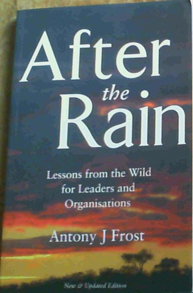 Image for After the Rain: Lessons from the Wild for Leaders and Organisations