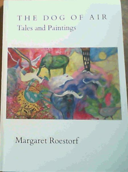 Image for The Dog of Air : Tales and Paintings