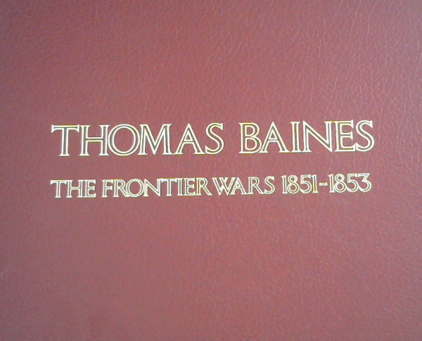 Image for Thomas Baines : The Frontier Wars 1851-1853 - A Folio of Six Parts in a Limited Edition