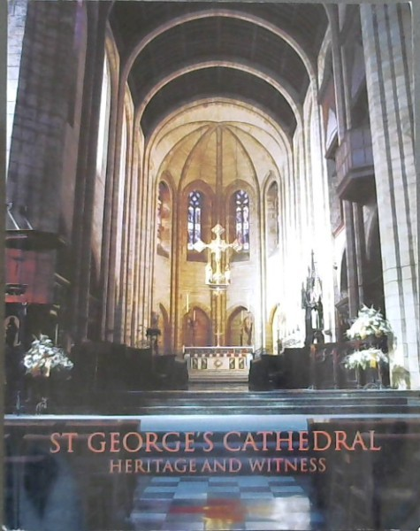 Image for ST GEORGE'S CATHEDRAL- HERITAGE AND WITNESS -(Essays and Reflections on the Story Of Cape Town Cathedral)