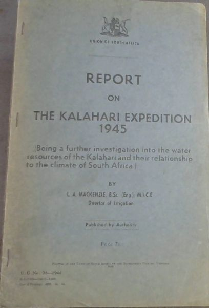 Image for Report on The Kalahari Expedition 1945 (Being a further investigation into the water resources of the Kalahari and their relationship to the climate of South Africa)