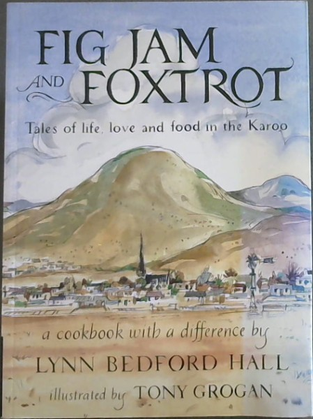Image for Fig Jam and Foxtrot: Tales of life, love and food in the Karoo