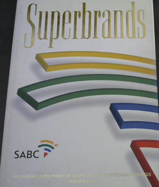 Image for Superbrands: An Insight into Many of South Africa's Strongest Brands. Volume 1