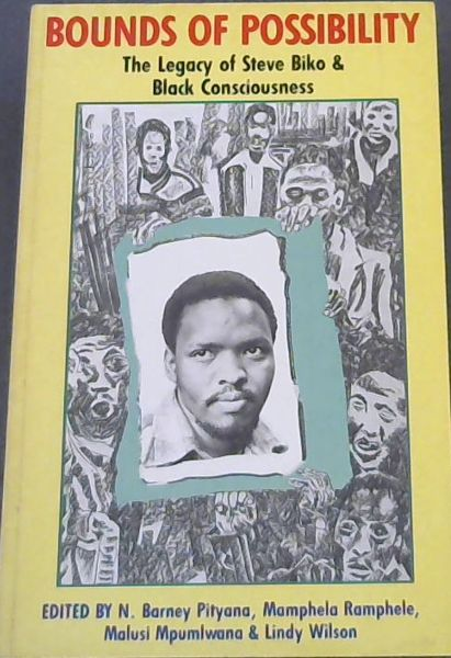 Image for Bounds of Possibility: The Legacy of Steve Biko and Black Consciousness