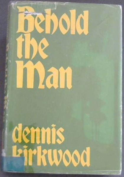 Image for Behold the Man