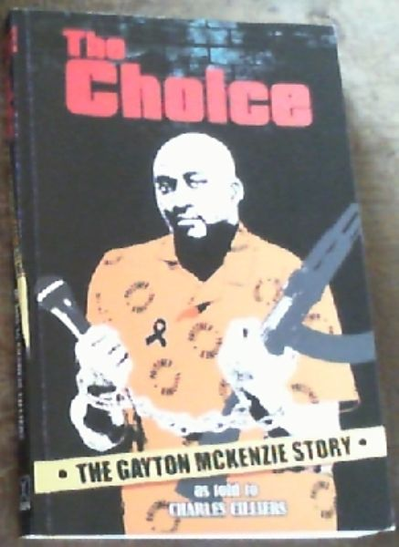 Image for The Choice: The Gayton McKenzie Story