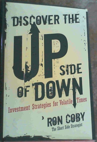 Image for Discover the Upside of Down: Investment Strategies for Volatile Times