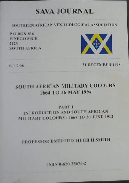 Image for Sava Journal - SJ: 7/98 - 31 December 1998 : South African Military Colours 1664 to 26 May 1994 : Part 1 - Introduction and South African Military Colours: 1664 to 30 June 1912