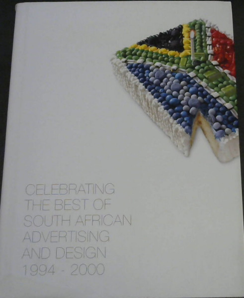 Image for Celebrating the Best of South African Advertising and Design 1994-2000