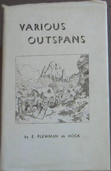 Image for Various Outspans : Incidents in the life of an early settler in SOuthern Rhodesia