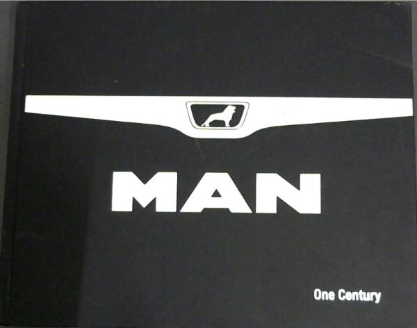 Image for MAN. One Century : a century of trucks and buses from MAN