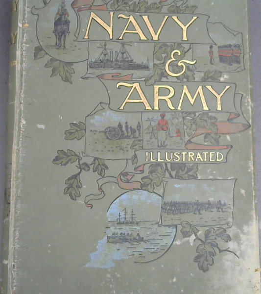 Image for The Navy & Army Illustrated : A Magazine Descriptive and Illustrative of Everyday Life in the Defensive Services of the British Empire (Volume 2 Only)