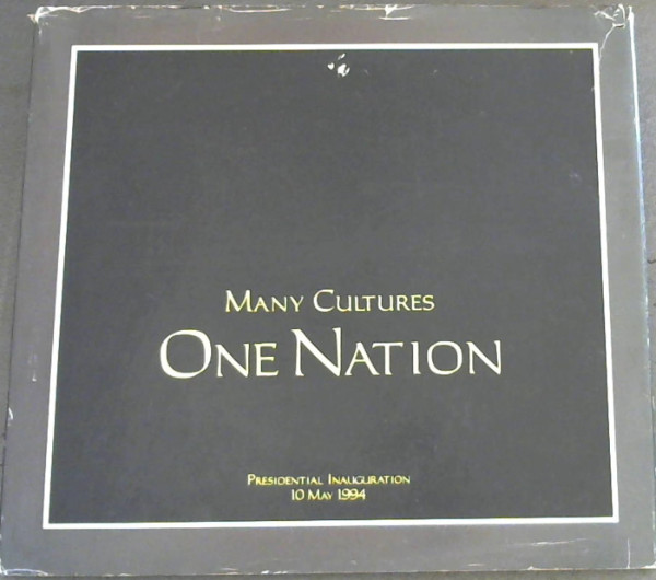 Image for Many Cultures, One Nation: Inauguration of the President of South Africa, 10 May 1994