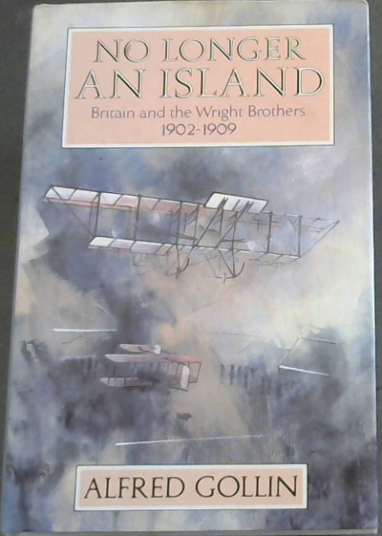 Image for No Longer An Island - Britain and the Wright Brothers, 1902 - 1909