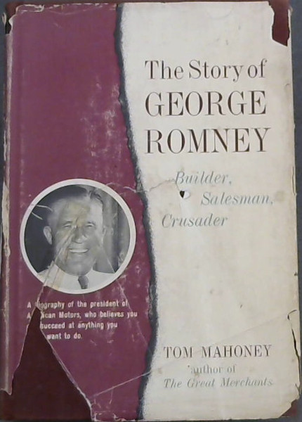 Image for The Story of George Romney - Builder, Salesman, Crusader