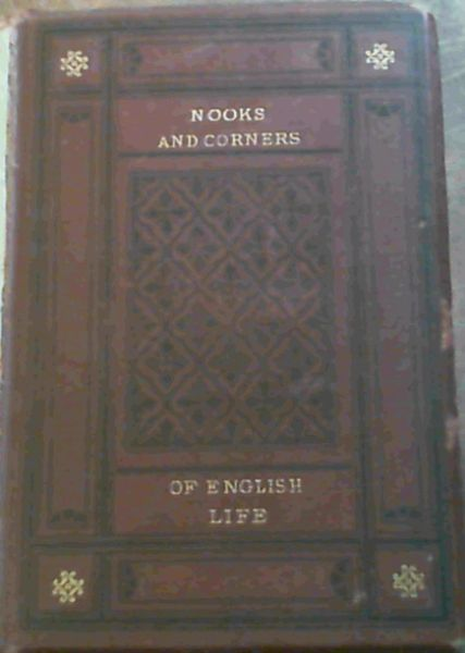Image for Nooks and Corners of English Life - Past and Present