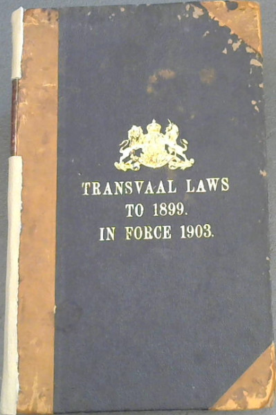Image for Transvaal Laws to 1899.  In Force 1903.