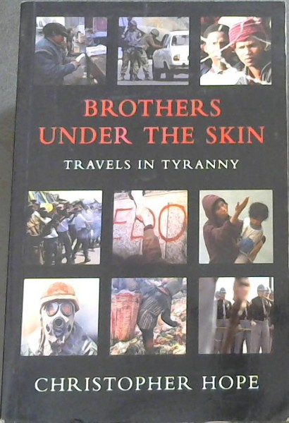 Image for Brothers Under the Skin: Travels in Tyranny