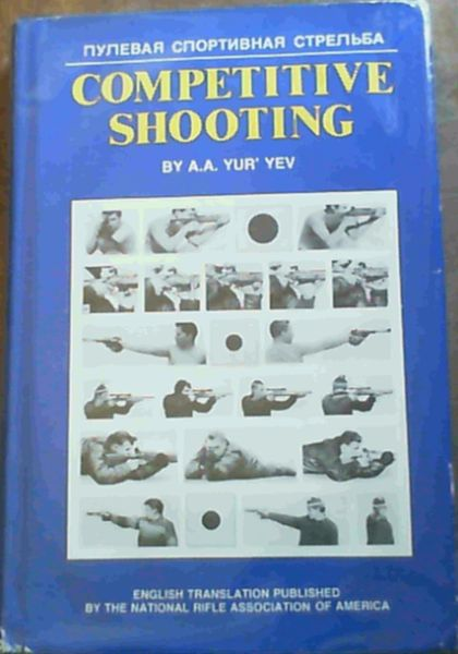 Image for Competitive Shooting: Techniques and Training for Rifle, Pistol, and Running Game Target Shooting
