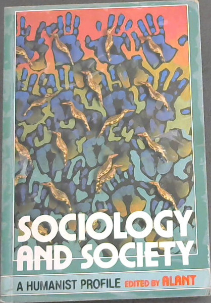 Image for Sociology and Society: A Humanist Profile