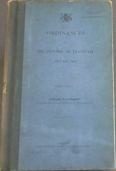 Image for Ordinances of The Province of Transvaal 1911 and 1912