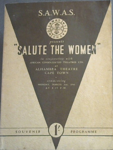 "Image for SAWAS presents""Salute the Women"" in conjunction with African Consolidated Theatres Ltd. at Alhambra Theatre Cape Town - commencing Monday, March 31st, 1941 at 8.15 pm"