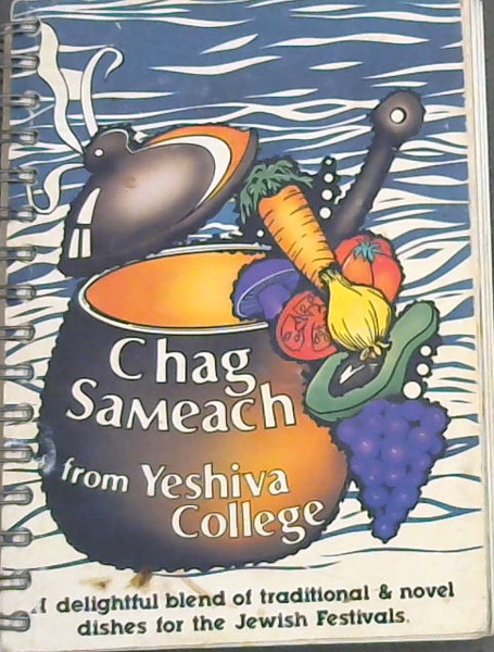 Image for Chag Sameach from Yeshiva College : A delightful blend of traditional & novel dishes for the Jewish Festivals