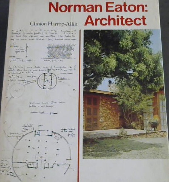 Image for Norman Eaton: Architect: A study of the work of the South African architect Norman Eaton 1902-1966