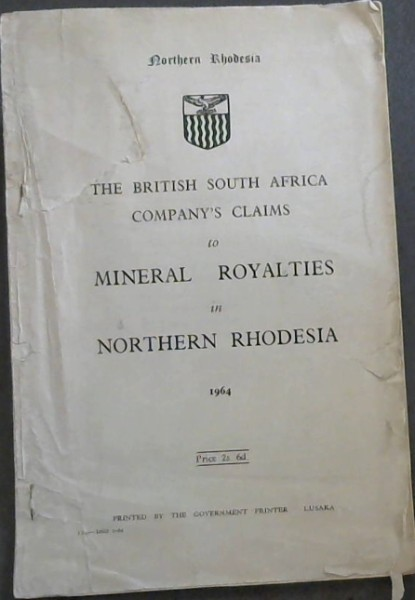 Image for British South Africa Company's Claims to Mineral Royalties in Northern Rhodesia - 1964