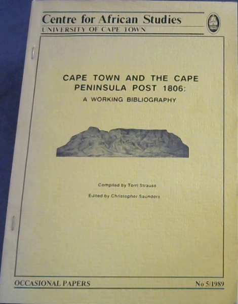 Image for Cape town and the Cape Peninsula Post 1806: A working bibliography (Occasional papers) No. 5/1989