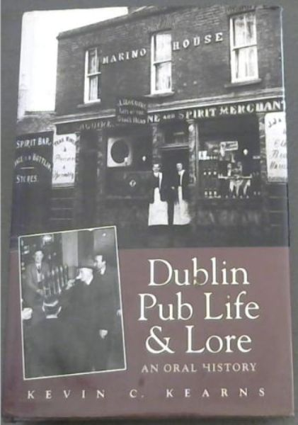 Image for Dublin Pub Life and Lore: An Oral History