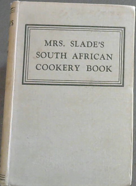 Image for Mrs. Slade's South African Cookery Book (Tenth Edition)