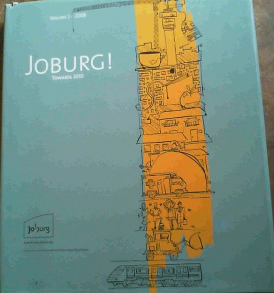 Image for Joburg ! Towards 2010, Volume 2-2008