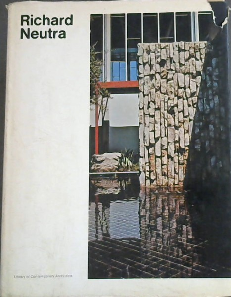 Image for Richard Neutra (Library of Contemporary Architects)