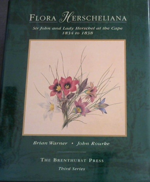 Image for Flora Herscheliana: Sir John and Lady Herschel at the Cape 1834 to 1838 (The Brenthurst Press third series)