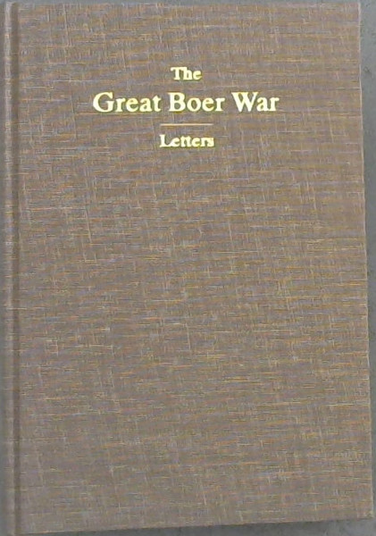 Image for The Great Boer War 1899 - 1901 Letters