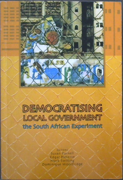 Image for Democratising Local Government: The South African Experiment