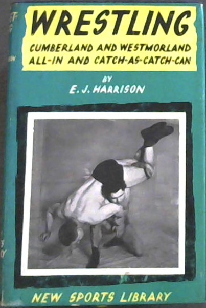Image for Wrestling : Catch-as-Catch-Can, Cumberland & Westmorland, & All-In Styles