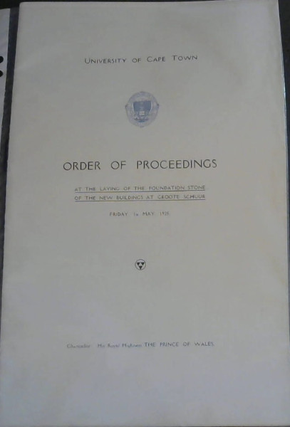 Image for Order of Proceedings - at the Laying of the Foundation Stone of the New Buildings at Groote Schuur - Friday, 1st May, 1925 - University of Cape Town / Program - van die Hoeksteenlegging van die Nuwe Geboue by Groote Schuur - Vryday, 1st Mei 1925 - Uniwersiteit van Kaapstad
