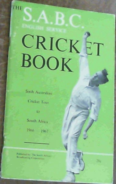 Image for The S.A.B.C. English Service Cricket Book Australian Tour 1966-67