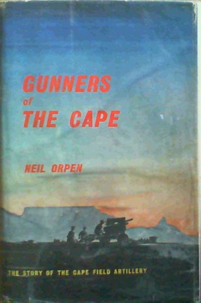 Image for Gunners of The Cape; The Story Of The Cape Field Artillery