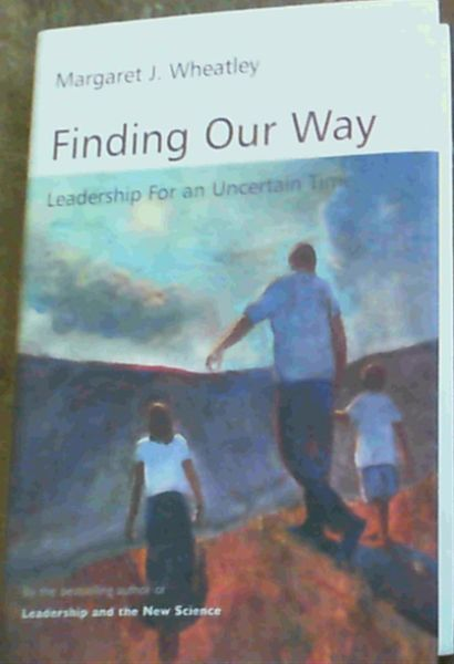 Image for Finding Our Way: Leadership for an Uncertain Time