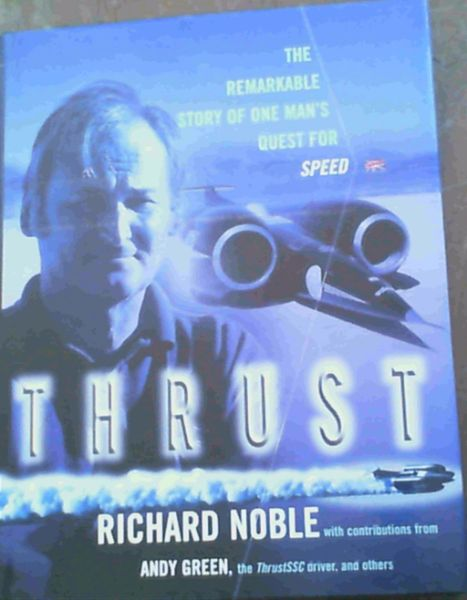 Image for Thrust; The Rearkable Story Of One Man's Quest For Speed