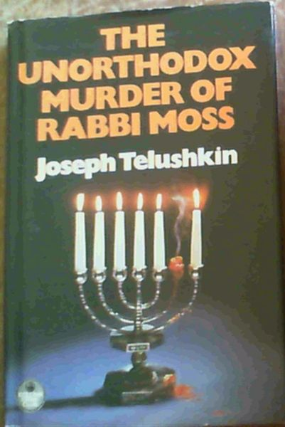 Image for The Unorthodox Murder of Rabbi Moss