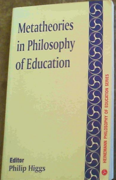 Image for Metatheories in Philosophy of Education