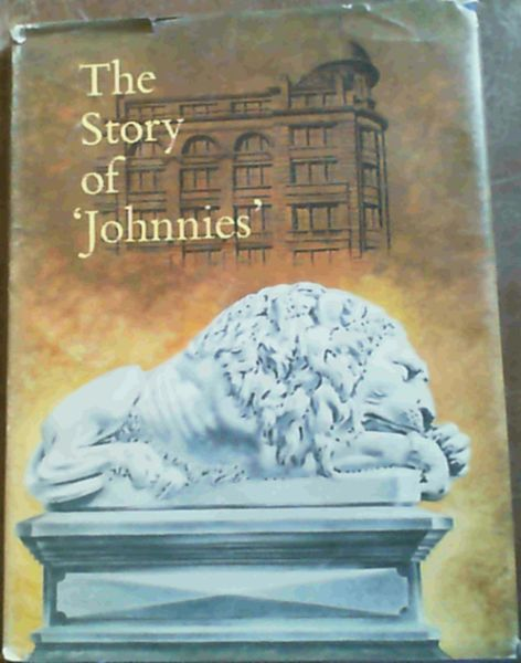 Image for The story of 'Johnnies' (1889-1964) A history of the Johannesburg Consolidated Investment Company Limited written by the staff. Illustrated by Bernard Sargent.