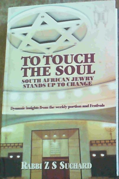 Image for To Touch the Soul - South African Jewry Stands Up to Change