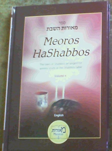 Image for Meoros HaShabbos : The Laws of Shabbos Arranged for Weekly Study at the Shabbos Table. Volume 1